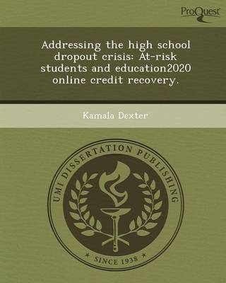 Addressing the High School Dropout Crisis: At-Risk Students and Education2020 Online Credit Recovery (Paperback)