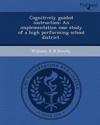 Cognitively Guided Instruction: An Implementation Case Study of a High Performing School District (Paperback)