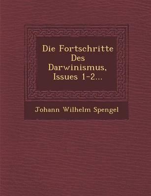 Die Fortschritte Des Darwinismus, Issues 1-2... (Paperback)