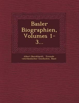 Basler Biographien, Volumes 1-3... (Paperback)