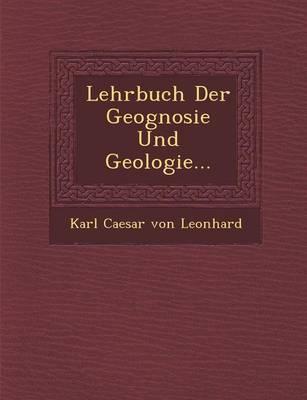 Lehrbuch Der Geognosie Und Geologie... (Paperback)