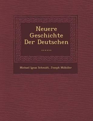 Neuere Geschichte Der Deutschen ...... (Paperback)