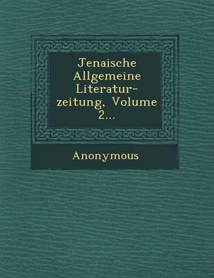 Jenaische Allgemeine Literatur-Zeitung, Volume 2... (Paperback)