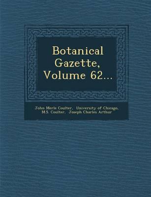 Botanical Gazette, Volume 62... (Paperback)