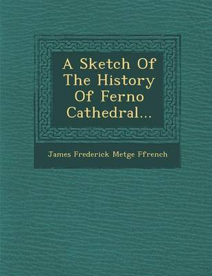 A Sketch of the History of Ferno Cathedral... (Paperback)