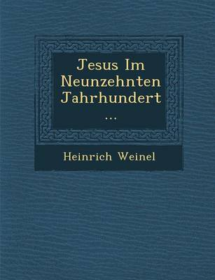 Jesus Im Neunzehnten Jahrhundert... (Paperback)