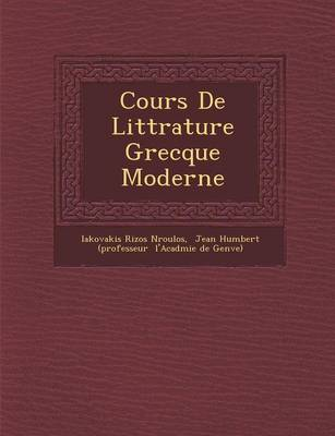 Cours de Litt Rature Grecque Moderne (Paperback)