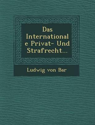 Das Internationale Privat- Und Strafrecht... (Paperback)