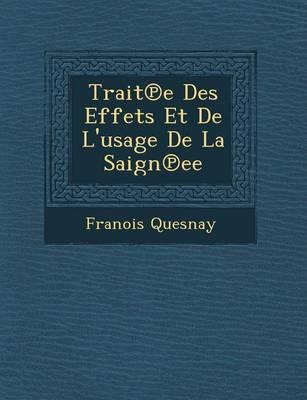 Trait E Des Effets Et de L'Usage de La Saign Ee (Paperback)