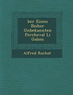 Ber Einen Bisher Unbekannten Percheval Li Galois (Paperback)