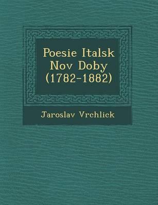 Poesie Italsk Nov Doby (1782-1882) (Paperback)