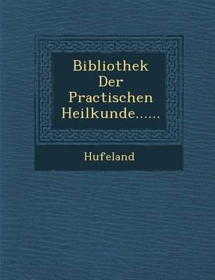 Bibliothek Der Practischen Heilkunde...... (Paperback)