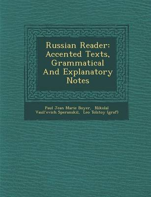 Russian Reader: Accented Texts, Grammatical and Explanatory Notes (Paperback)