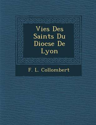 Vies Des Saints Du Dioc Se de Lyon (Paperback)