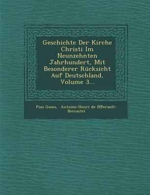 Geschichte Der Kirche Christi Im Neunzehnten Jahrhundert, Mit Besonderer Rucksicht Auf Deutschland, Volume 3... (Paperback)