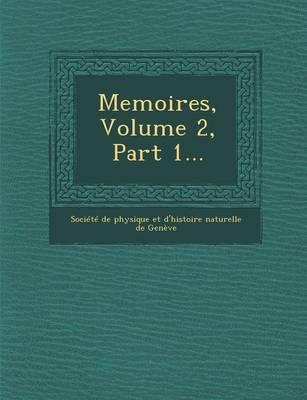 Memoires, Volume 2, Part 1... (Paperback)