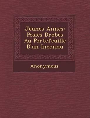 Jeunes Ann Es: Po Sies D Rob Es Au Portefeuille d'Un Inconnu (Paperback)