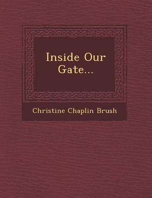 Inside Our Gate... (Paperback)