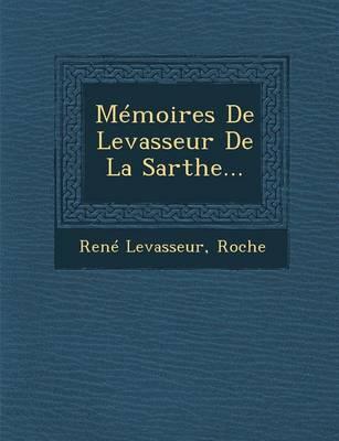 Memoires de Levasseur de La Sarthe... (Paperback)