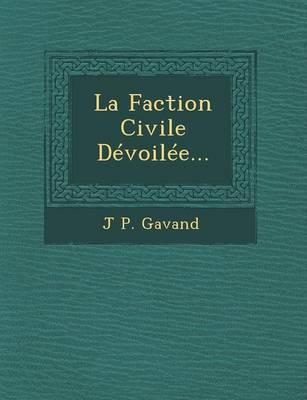 La Faction Civile Devoilee... (Paperback)