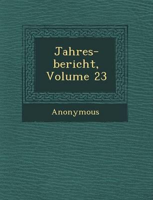 Jahres-Bericht, Volume 23 (Paperback)