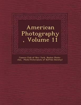 American Photography, Volume 11 (Paperback)