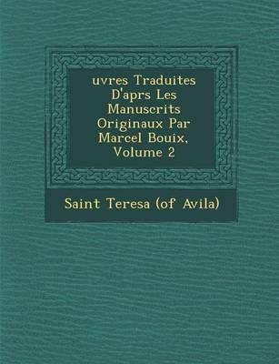 Uvres Traduites D'Apr S Les Manuscrits Originaux Par Marcel Bouix, Volume 2 (Paperback)