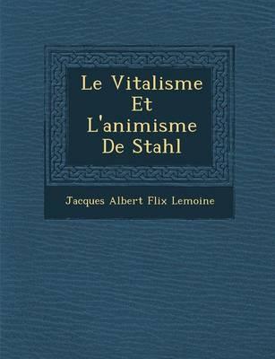 Le Vitalisme Et L'Animisme de Stahl (Paperback)