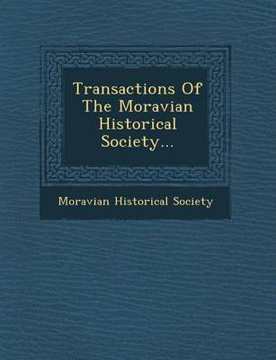 Transactions of the Moravian Historical Society... (Paperback)