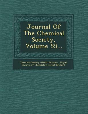 Journal of the Chemical Society, Volume 55... (Paperback)