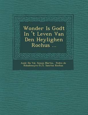 Wonder Is Godt in 't Leven Van Den Heylighen Rochus ... (Paperback)