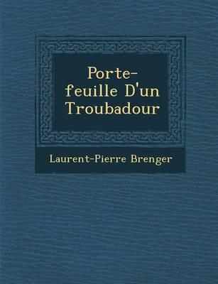 Porte-Feuille D'Un Troubadour (Paperback)