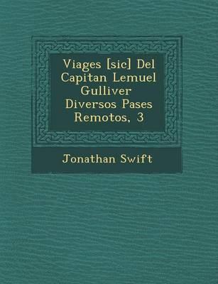 Viages [sic] Del Capitan Lemuel Gulliver � Diversos Pa�ses Remotos, 3 (Paperback)