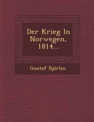 Der Krieg in Norwegen, 1814... (Paperback)