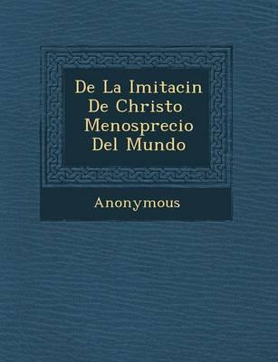 de La Imitaci N de Christo Menosprecio del Mundo (Paperback)