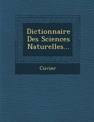 Dictionnaire Des Sciences Naturelles... (Paperback)