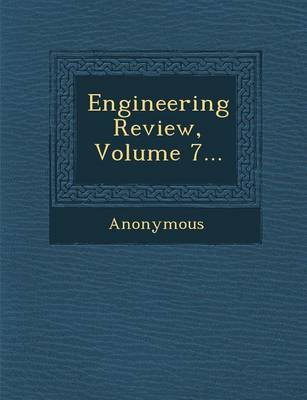 Engineering Review, Volume 7... (Paperback)