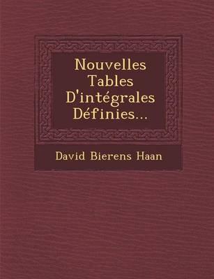 Nouvelles Tables D'Integrales Definies... (Paperback)