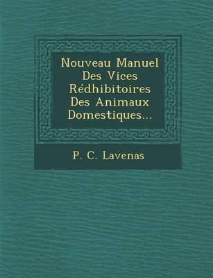 Nouveau Manuel Des Vices Redhibitoires Des Animaux Domestiques... (Paperback)