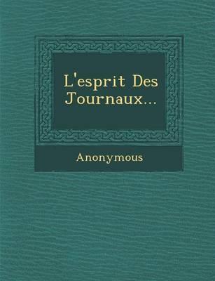 L'Esprit Des Journaux... (Paperback)