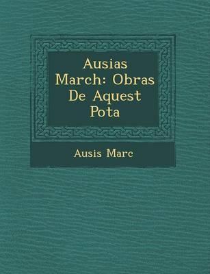 Ausias March: Obras de Aquest Po Ta (Paperback)