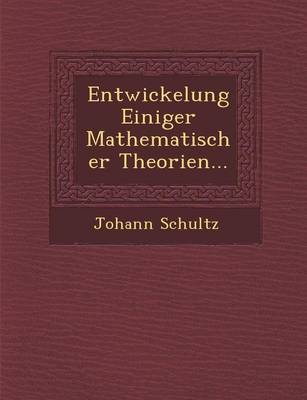 Entwickelung Einiger Mathematischer Theorien... (Paperback)