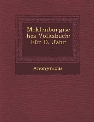 Meklenburgisches Volksbuch: Fur D. Jahr ..... (Paperback)