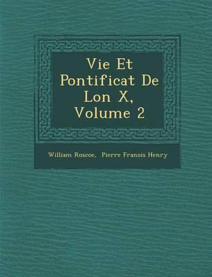 Vie Et Pontificat de L on X, Volume 2 (Paperback)