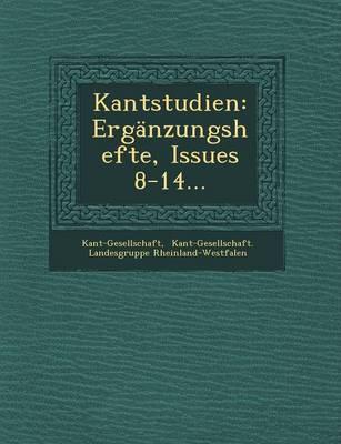 Kantstudien: Erganzungshefte, Issues 8-14... (Paperback)