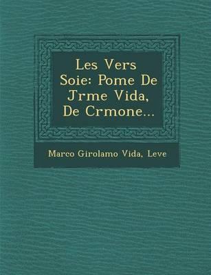 Les Vers Soie: Po Me de J R Me Vida, de Cr Mone... (Paperback)
