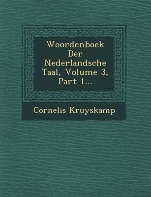 Woordenboek Der Nederlandsche Taal, Volume 3, Part 1... (Paperback)
