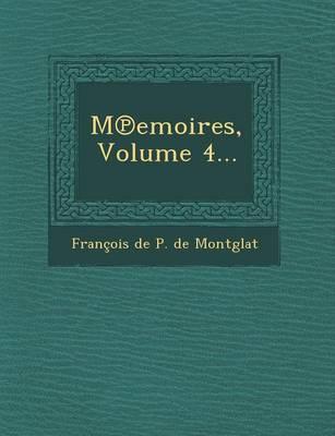 M Emoires, Volume 4... (Paperback)