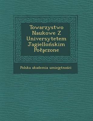 Towarzystwo Naukowe Z Universytetem Jagiello Skim Po Czone (Paperback)