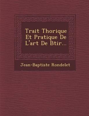 Trait Th Orique Et Pratique de L'Art de B Tir... (Paperback)